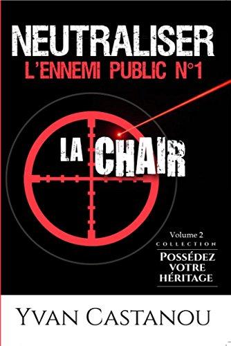 Neutraliser l'ennemi public n°1 : La chair (Possédez votre héritage t. 2)