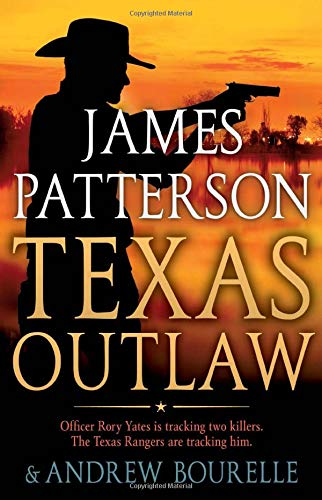 Compare Textbook Prices for Texas Outlaw A Texas Ranger Thriller 2  ISBN 9780316428163 by Patterson, James