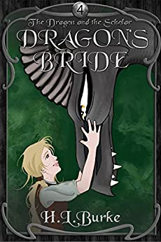Dragon's Bride (The Dragon and the Scholar Book 4) by [H. L. Burke]