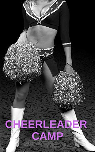 Cheerleader Camp Naughty Party: 18 Year Old First Lesbian Sex, Lesbian College Experment, Lesbian Domination, Group, Cheerleader, Uniform (English Edition)