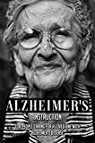Alzheimer's Instruction: For People Caring For A Loved One With Alzheimer's Disease: Alzheimer'S Solution (English Edition)