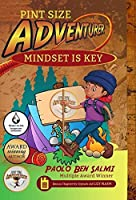 Pint Size Adventurer: Mindset Is KEY