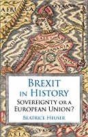 Brexit in History: Sovereignty or a European Union?