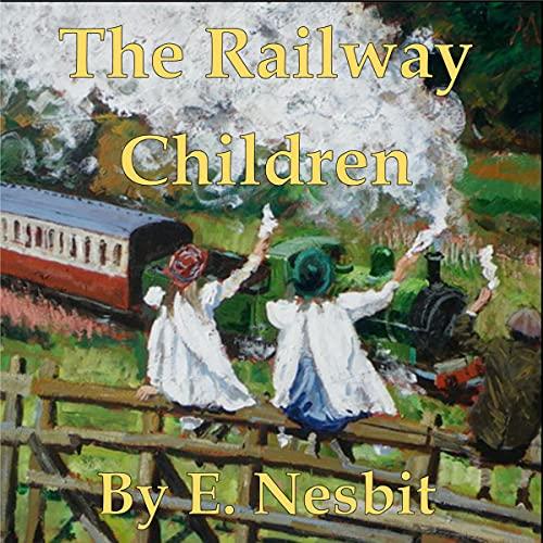 The Railway Children Audiobook By Edith Nesbit cover art