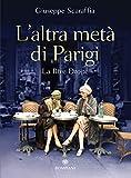 L'altra metà di Parigi: La Rive Droite (Italian Edition)