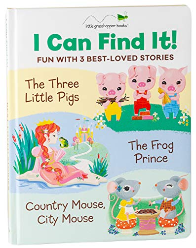 I Can Find It! Fun with 3 Best-Loved Stories (Large Padded Board Book & 3 Downloadable Apps!): The Three Little Pigs, the Frog Prince, Country Mouse City Mouse