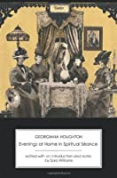 Evenings at Home in Spiritual Seance (Second Series) by Georgiana Houghton(2013-04-30)