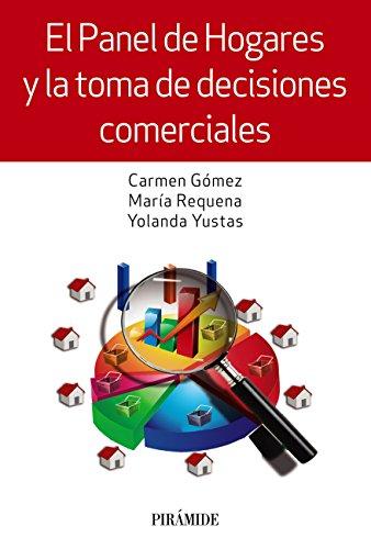 El Panel de Hogares y la toma de decisiones comerciales (Empresa y Gestión) (Spanish Edition)