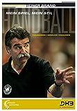 Handball - Mein Spiel, mein Stil: Trainieren - Spielen - Coachen - Heiner Brand