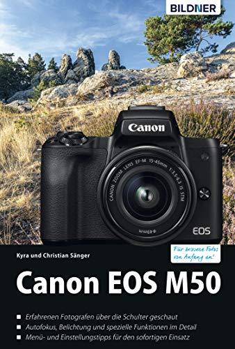 Canon EOS M50 - Für bessere Fotos von Anfang an:: Das umfangreiche Praxisbuch (German Edition)