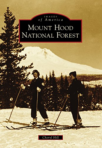 Mount Hood National Forest (Images of America) (English Edition)