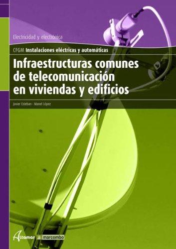 Infraestruct. comunes de telec. en viviendas y edificios (CFGM INSTALACIONES ELECTRICAS Y AUTOMATICAS)