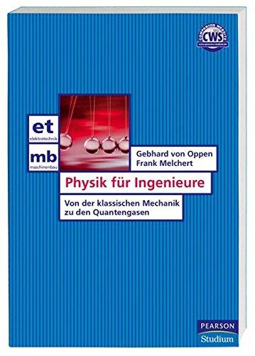 Physik für Ingenieure: Von der klassischen Mechanik zu den Quantengasen (Pearson Studium - Elektrotechnik)