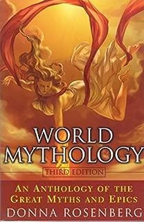 World Mythology An Anthology Of The Great Myths And Epics