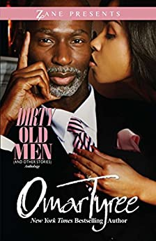 Dirty Old Men (And Other Stories) (Zane Presents) by [Omar Tyree]