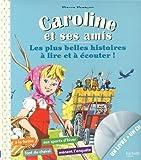 Mes plus belles histoires de Caroline à lire et à écouter