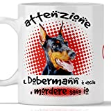 Tazza Dobermann Divertente. Il Cane è docile a mordere Sono io. Adatta per Colazione, The, tisana, caffè, Cappuccino. Gadget Tazza Dobermann. Anche Come Idea Regalo Originale e Simpatica