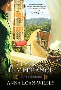 A Lack of Temperance (A Hattie Davish Mystery Book 1) by [Anna Loan-Wilsey]