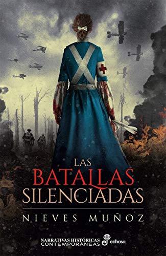 Las batallas silenciadas (Narrativas Históricas Contemporáneas)
