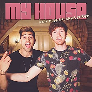 My House (feat. Tanner Patrick)