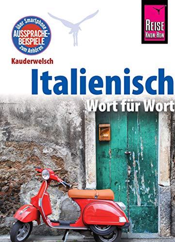 Reise Know-How Kauderwelsch Italienisch - Wort für Wort: Kauderwelsch-Sprachführer Band 22: Kauderwelsch-Sprachführer von Reise Know-How
