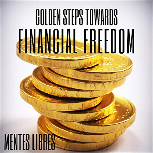 Golden Steps Towards Financial Freedom cover art