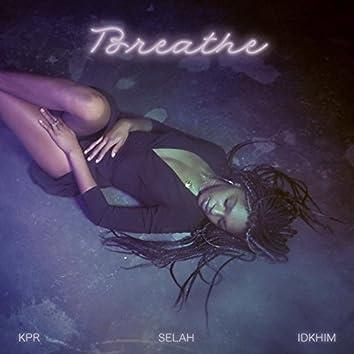 Breathe (feat. Selah Marley & IDKHIM)