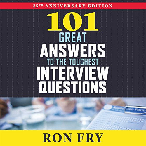 101 Great Answers to the Toughest Interview Questions, 25th Anniversary Edition audiobook cover art