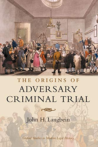 Compare Textbook Prices for The Origins of Adversary Criminal Trial Oxford Studies in Modern Legal History Illustrated Edition ISBN 9780199287239 by Langbein, John H.