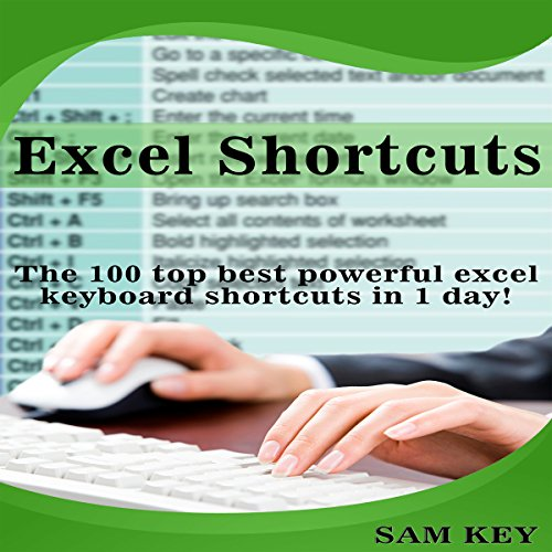 Excel Shortcuts: The 100 Top Best Powerful Excel Keyboard Shortcuts in 1 Day! audiobook cover art