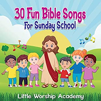 30 Fun Bible Songs For Sunday School
