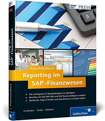 Praxishandbuch Reporting im SAP-Finanzwesen: Übersicht über die wichtigsten FI-Berichte, inkl. Recherche, Report Painter, QuickViewer (SAP PRESS)