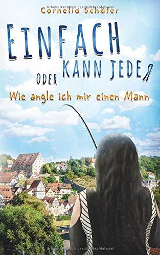 Buchseite und Rezensionen zu 'Einfach kann jeder: oder Wie angle ich mir einen Mann' von Cornelia Schäfer