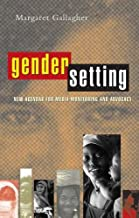 Gender Setting: New Agendas for Media Monitoring and Advocacy