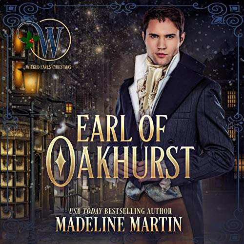 Earl of Oakhurst Audiobook By Madeline Martin, Wicked Earls' Club cover art