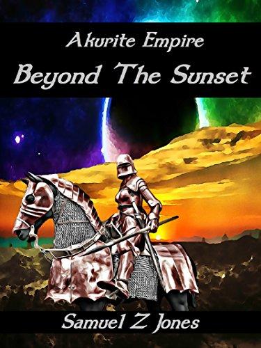 Beyond The Sunset (Akurite Empire Book 3) (English Edition)