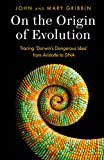 On the Origin of Evolution: Tracing 'Darwin's Dangerous Idea' from Aristotle to DNA (English Edition)