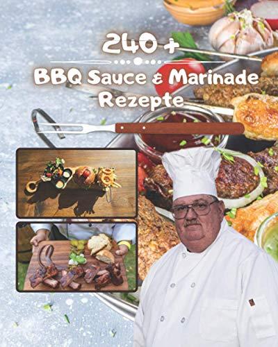 240+ BBQ Sauce & Marinade Rezepte: Beste BBQ Saucen, Marinaden & Marinaden für Anfänger