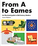 From A To Eames: A Visual Guide to Mid-Century Modern Design