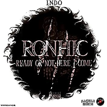 RONHIC (Ready Or Not Here I Come)