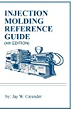 Injection Molding Reference Guide (4th EDITION)