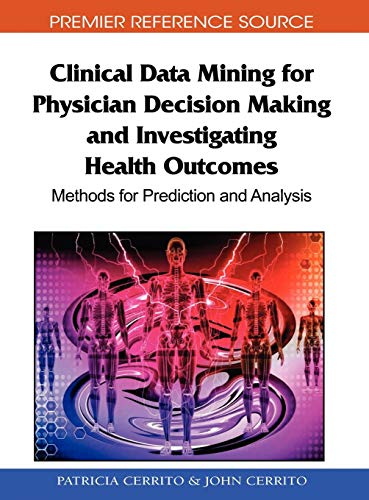 Clinical Data Mining for Physician Decision Making and Investigating Health Outcomes: Methods for Pr