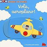 Vola, aeroplano! Scorri le storie. Ediz. a colori...