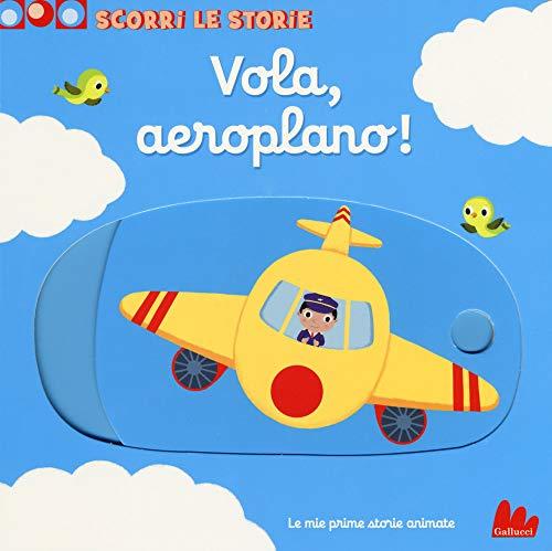Vola, aeroplano! Scorri le storie. Ediz. a colori