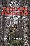 Cascade Predator: A Luke McCain Novel (Luke McCain Mysteries Book 3) (English Edition)