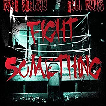 Fight Something (feat. Will Gates)