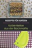 Rezepte für Katzen: Katzenkekse aus der Backmatte: Katzenleckerlies backen in der Backmatte