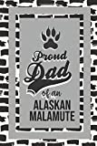 Proud Dad Of An Alaskan Malamute: Pet Dad Gifts For Fathers Journal Lined Notebook To Write In