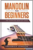 Mandolin For Beginners: The Complete Book Of Tunes