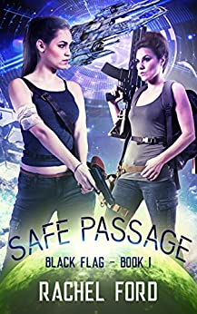 Safe Passage (Black Flag Book 1) by [Rachel Ford]